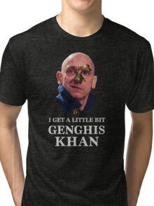 I Get A little Bit Genghis Khan Tri-blend T-Shirt