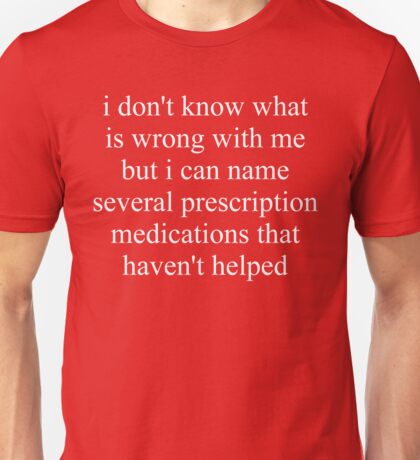 Prescription Medications Unisex T-Shirt