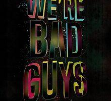 Bad Guys by monsieurgordon