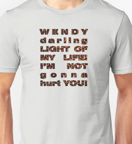 Wendy, i'm not gonna hurt you - shining quote Unisex T-Shirt