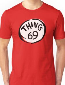 Thing 69 Unisex T-Shirt