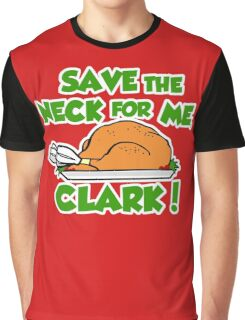 Save the neck for me Clark Graphic T-Shirt