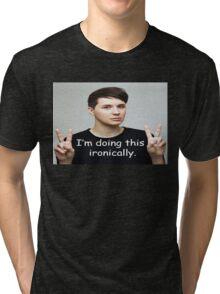 Ironically  . Tri-blend T-Shirt