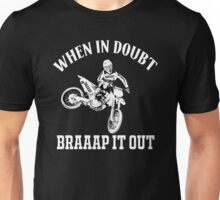 Braaap! MX brap it out Unisex T-Shirt