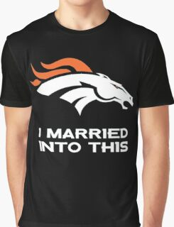 Denver Broncos I Married into this Graphic T-Shirt