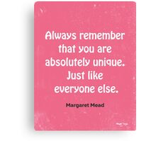 Funny quote Margaret Mead Canvas Print