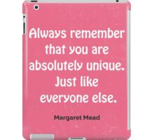 Funny quote Margaret Mead iPad Case/Skin