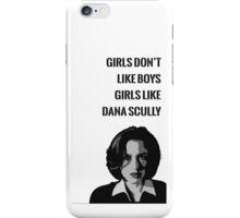 Girls Like Dana Scully iPhone Case/Skin