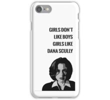Girls Like Dana Scully iPhone Case/Skin