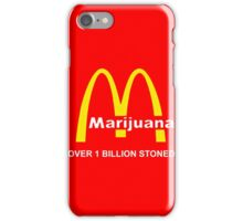 MARIJUANA - OVER 1 BILLION STONED (McDONALD'S) iPhone Case/Skin