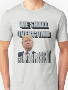 Cool Typography Funny Donald Trump We Shall Overcomb T-Shirt
