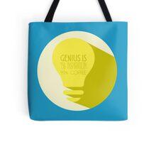 Genius is... Tote Bag