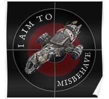 I Aim To Misbehave Poster