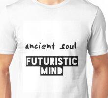 Ancient Soul Futuristic Mind Unisex T-Shirt