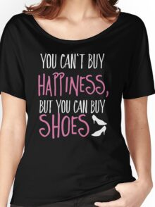 Can't buy happiness, but shoes Women's Relaxed Fit T-Shirt