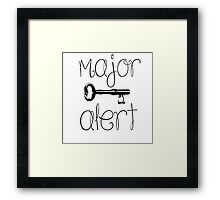 MAJOR KEY ALERT Framed Print