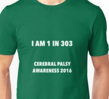 Cerebral Palsy I am 1 in 303 Unisex T-Shirt