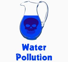 Water Pollution Unisex T-Shirt