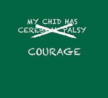My Child Has Cerebral Palsy- No, Courage! Unisex T-Shirt