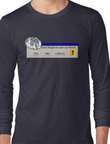 """""""Don't Forget To Save Our World"""" Computer Popup Long Sleeve T-Shirt"""