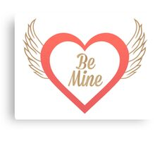 Be Mine (Winged Love-Heart) Canvas Print