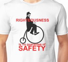 Righteousness is no guarantee of safety Unisex T-Shirt