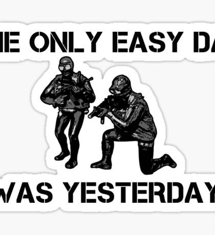 The only easy day was yesterday! Sticker