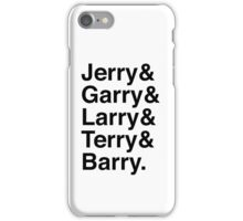 Jerry & Garry & Larry & Terry & Barry. (Parks & Rec) iPhone Case/Skin