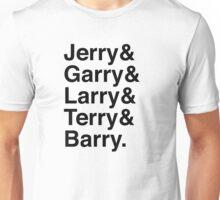 Jerry & Garry & Larry & Terry & Barry. (Parks & Rec) Unisex T-Shirt