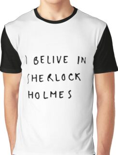 I belive in sherlock holmes Graphic T-Shirt
