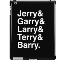 Jerry & Garry & Larry & Terry & Barry. (Parks & Rec) (Inverse) iPad Case/Skin