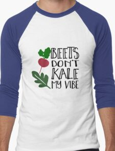 Beets Don't Kale My Vibe Men's Baseball ¾ T-Shirt