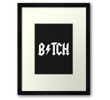BITCH - AC DC PARODY Framed Print