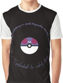 A Masterball to catch them all Graphic T-Shirt
