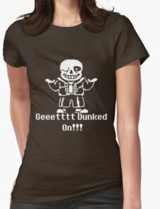Undertale Get Dunked On! Womens Fitted T-Shirt