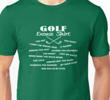 Golf Excuse shirt Unisex T-Shirt