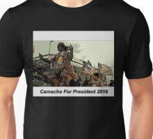 Camacho For President Unisex T-Shirt