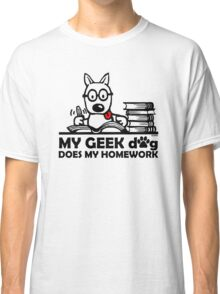 My geek dog does my homework Classic T-Shirt