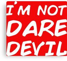 I AM NOT DAREDEVIL Canvas Print
