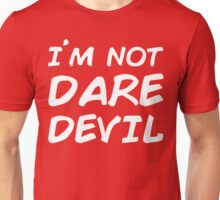 I AM NOT DAREDEVIL Unisex T-Shirt