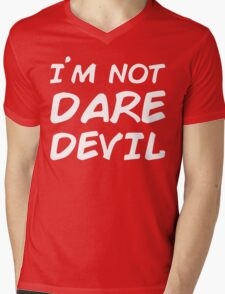 I AM NOT DAREDEVIL Mens V-Neck T-Shirt