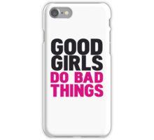 Good girls do bad things iPhone Case/Skin