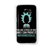 Rick and Morty: you are a piece of shit and i can prove it mathematically Samsung Galaxy Case/Skin