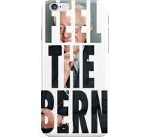Feel the bern, bernie sanders iPhone Case/Skin