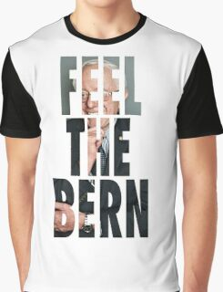 Feel the bern, bernie sanders Graphic T-Shirt