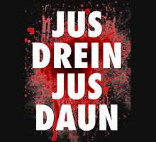 Jus drein jus daun the 100 black shirt Unisex T-Shirt