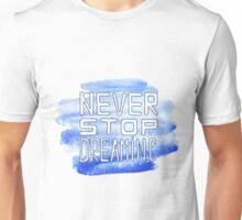 Never stop dreaming . This illustration can be used as a print on t-shirts and bags or as a poster Unisex T-Shirt