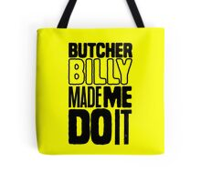 Butcher Billy Made Me Do It | Yellow Edition Tote Bag