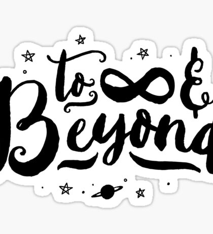To Infinity and Beyond // Quote Toy Story Inspirational Sticker