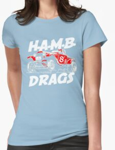 H.A.M.B DRAG Womens Fitted T-Shirt